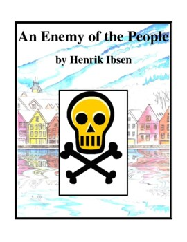Novel Study, An Enemy of the People (by Henrik Ibsen) Study Guide