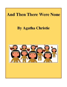 Novel Study, And Then There Were None (by Agatha Christie) Study Guide