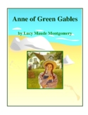 Novel Study, Anne of Green Gables (by Lucy Maude Montgomery) Study Guide