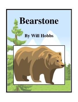 Novel Study, Bearstone (by Will Hobbs) Study Guide