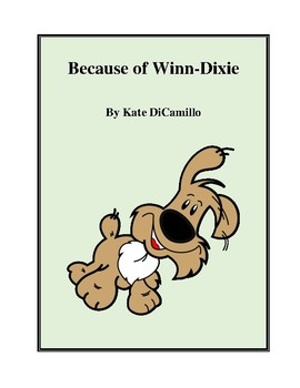 Novel Study, Because of Winn-Dixie (by Kate DiCamillo) Study Guide