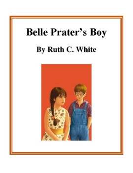 Novel Study, Belle Prater's Boy (by Ruth C. White) Study Guide