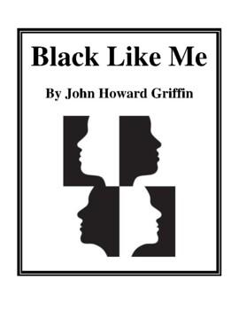 Novel Study, Black Like Me (by John Howard Griffin) Study Guide