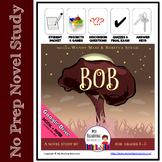Novel Study: Bob by W. Mass & R. Stead w/ Part A, Part B Questions + DIGITAL