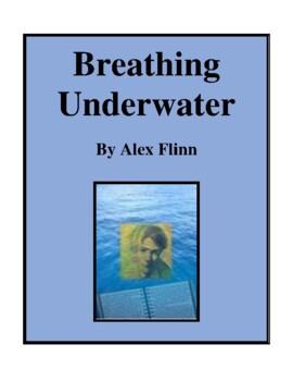Novel Study, Breathing Underwater (by Alex Flinn) Study Guide