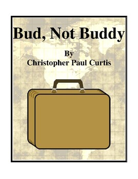 Bud, Not Buddy (by Christopher Paul Curtis) Study Guide