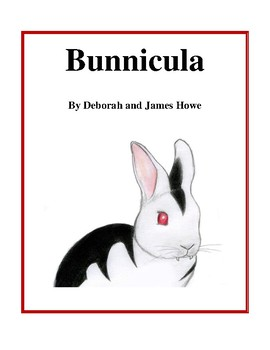 Novel Study, Bunnicula (by Deborah and James Howe) Study Guide