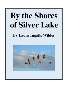 Novel Study, By the Shores of Silver Lake (by Laura Ingall