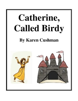 Novel Study, Catherine, Called Birdy (by Karen Cushman) Study Guide