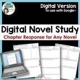 Digital Novel Study - Reading Response & Analysis for ANY Novel