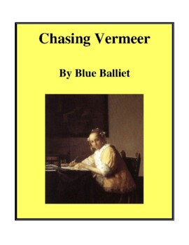 Novel Study, Chasing Vermeer (by Blue Balliet) Study Guide