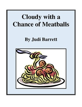 Novel Study, Cloudy with a Chance of Meatballs (by Judi Barrett) Study Guide