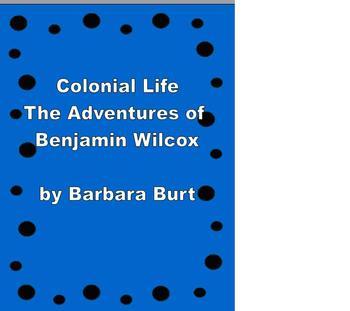 Novel Study Colonial Life The Adventures of Benjamin Wilcox
