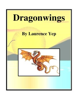 Novel Study, Dragonwings (by Laurence Yep) Study Guide