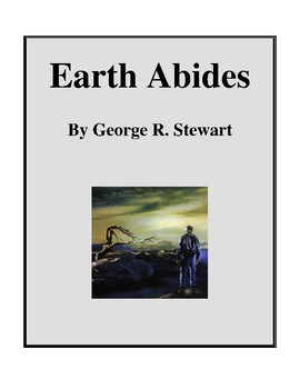 Novel Study, Earth Abides (by George R. Stewart) Study Guide