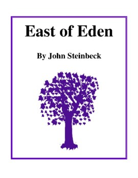 Novel Study, East of Eden (by John Steinbeck) Study Guide
