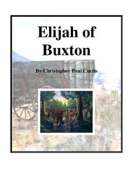 Novel Study, Elijah of Buxton (by Christopher Paul Curtis) Study Guide