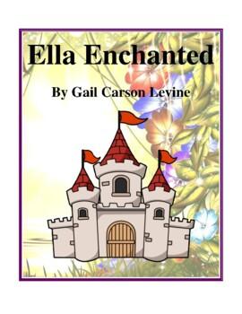 Novel Study, Ella Enchanted (by Gail Carson Levine) Study Guide