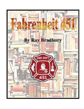 Novel Study, Fahrenheit 451 (by Ray Bradbury) Study Guide