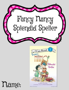 Novel Study- Fancy Nancy Splendid Speller