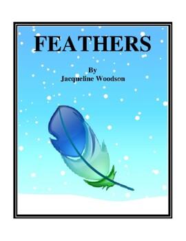 Novel Study, Feathers (by Jacqueline Woodson) Study Guide