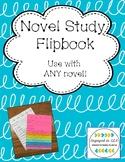 Novel Study Flipbook - Use with ANY NOVEL - UPDATED 8/20/18!