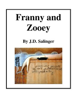 Novel Study, Franny and Zooey (by J.D. Salinger) Study Guide