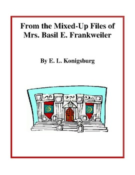 Novel Study, From the Mixed-Up Files of Mrs. Basil E. Frankweiler