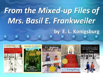 ELA READING Novel Intro FROM the MIXED-UP FILES of MRS. BASIL E. FRANKWEILER PPT