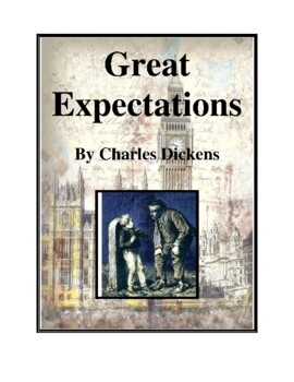 Novel Study, Great Expectations (by Charles Dickens) Study Guide
