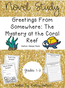 Novel Study-Greetings From Somewhere: The Mystery at the Coral Reef