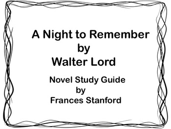 Novel Study Guide for A Night to Remember