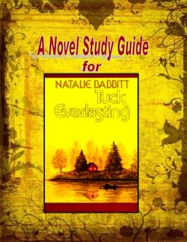 """Novel Study Guide for """"Tuck Everlasting"""" by Natalie Babbit"""