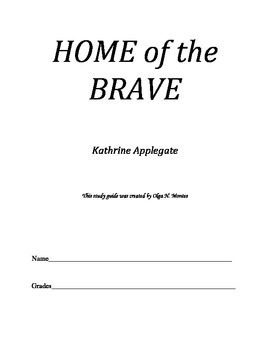Novel Study Guide to HOME of the BRAVE by Kathrine Applegate