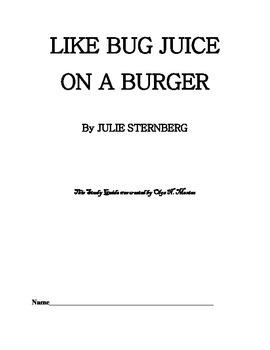 Novel Study Guide to LIKE BUG JUICE ON A BURGER by Julie S