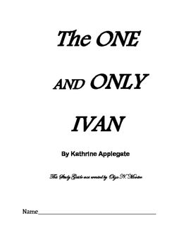 Novel Study Guide to THE ONE AND ONLY IVAN
