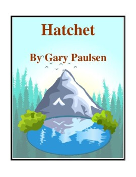 Novel Study, Hatchet (by Gary Paulsen) Study Guide