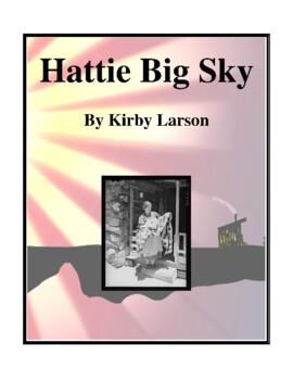 Novel Study, Hattie Big Sky (by Kirby Larson) Study Guide