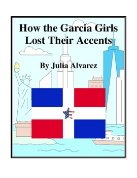 Novel Study, How the Garcia Girls Lost Their Accents (by Julia Alvarez)