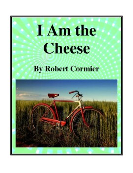 Novel Study, I Am the Cheese (by Robert Cormier) Study Guide