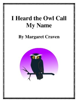 Novel Study, I Heard the Owl Call My Name (by Margaret Craven) Study Guide