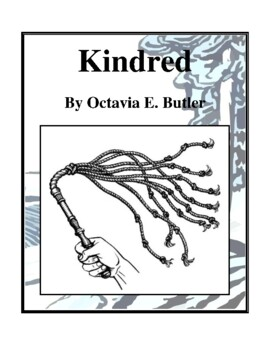 Novel Study, Kindred (by Octavia E. Butler) Study Guide