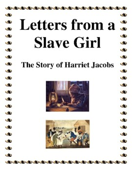 Novel Study, Letters From a Slave Girl: The Story of Harriet Jacobs