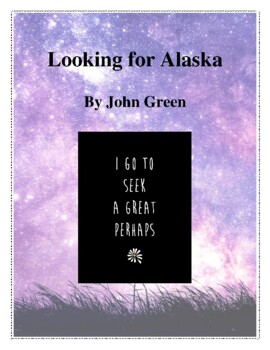 Novel Study, Looking for Alaska (by John Green) Study Guide