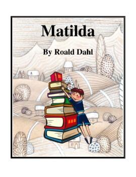 Novel Study, Matilda (by Roald Dahl) Study Guide