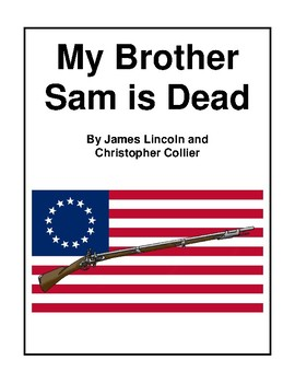 Novel Study, My Brother Sam is Dead (by J. Lincoln and C. Collier) Novel Study