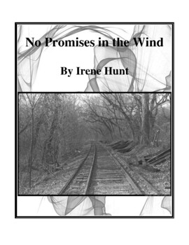 Novel Study, No Promises in the Wind (by Irene Hunt) Study Guide