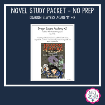 Novel Study Packet - Dragon Slayers Academy #12 The Ghost of Sir Herbert Dungeon