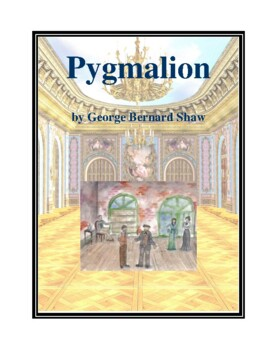 Novel Study, Pygmalion (by George Bernard Shaw) Study Guide