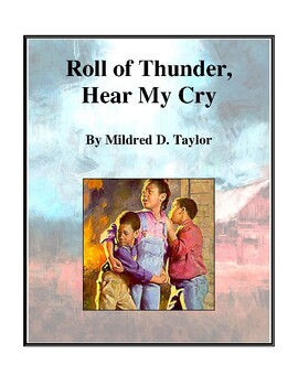 Novel Study, Roll of Thunder, Hear My Cry (by Mildred D. Taylor) Study Guide